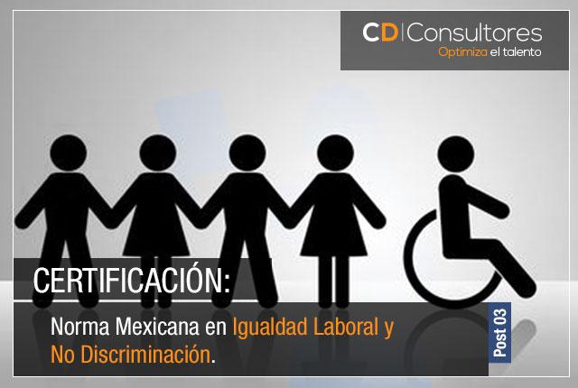 Certificación en la Norma Mexicana en Igualdad Laboral y NoDiscriminación