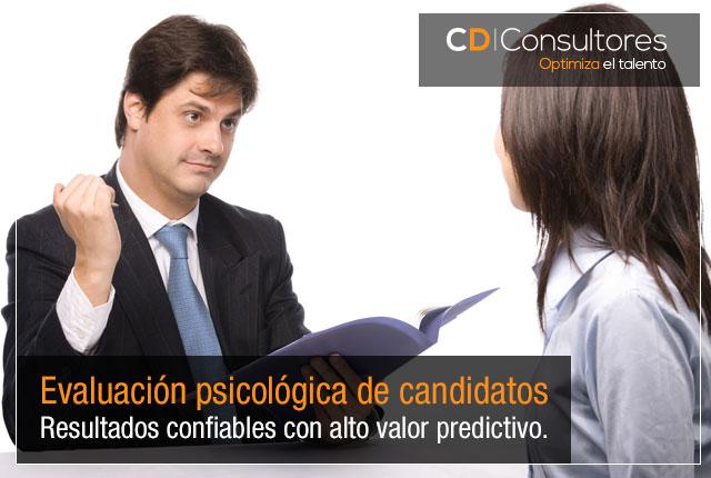 Evaluación psicológica de candidatos… Resultados confiables con alto valorpredictivo.